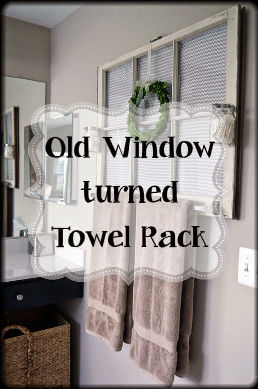 Upcycled window turned into a unique, useable towel rack.