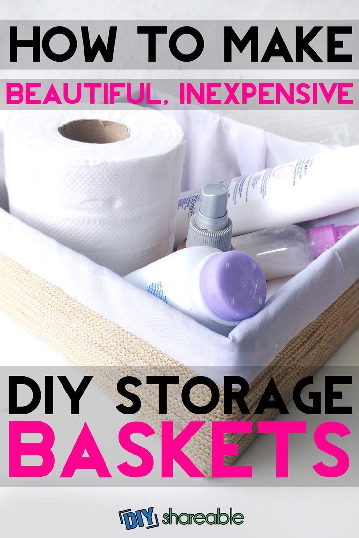 Pin It - How to Make Beautiful Inexpensive DIY Storage Baskets